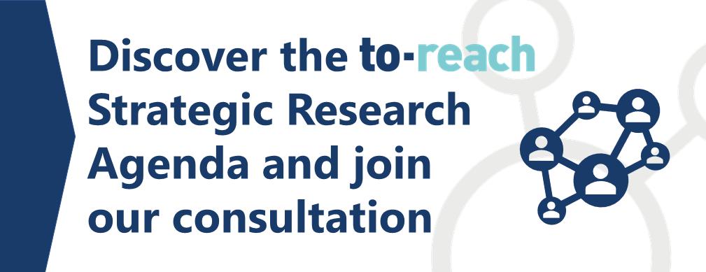 TO-REACH consortium draft Strategic Research Agenda open for consultation